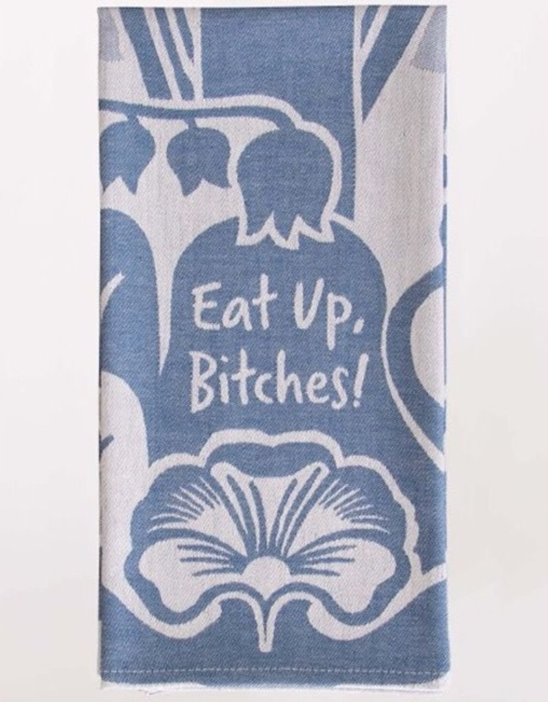 Tea Towel - Eat Up Bitches