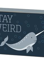 Box Sign - Stay Weird
