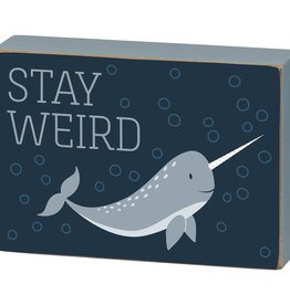 Primitives By Kathy Box Sign - Stay Weird