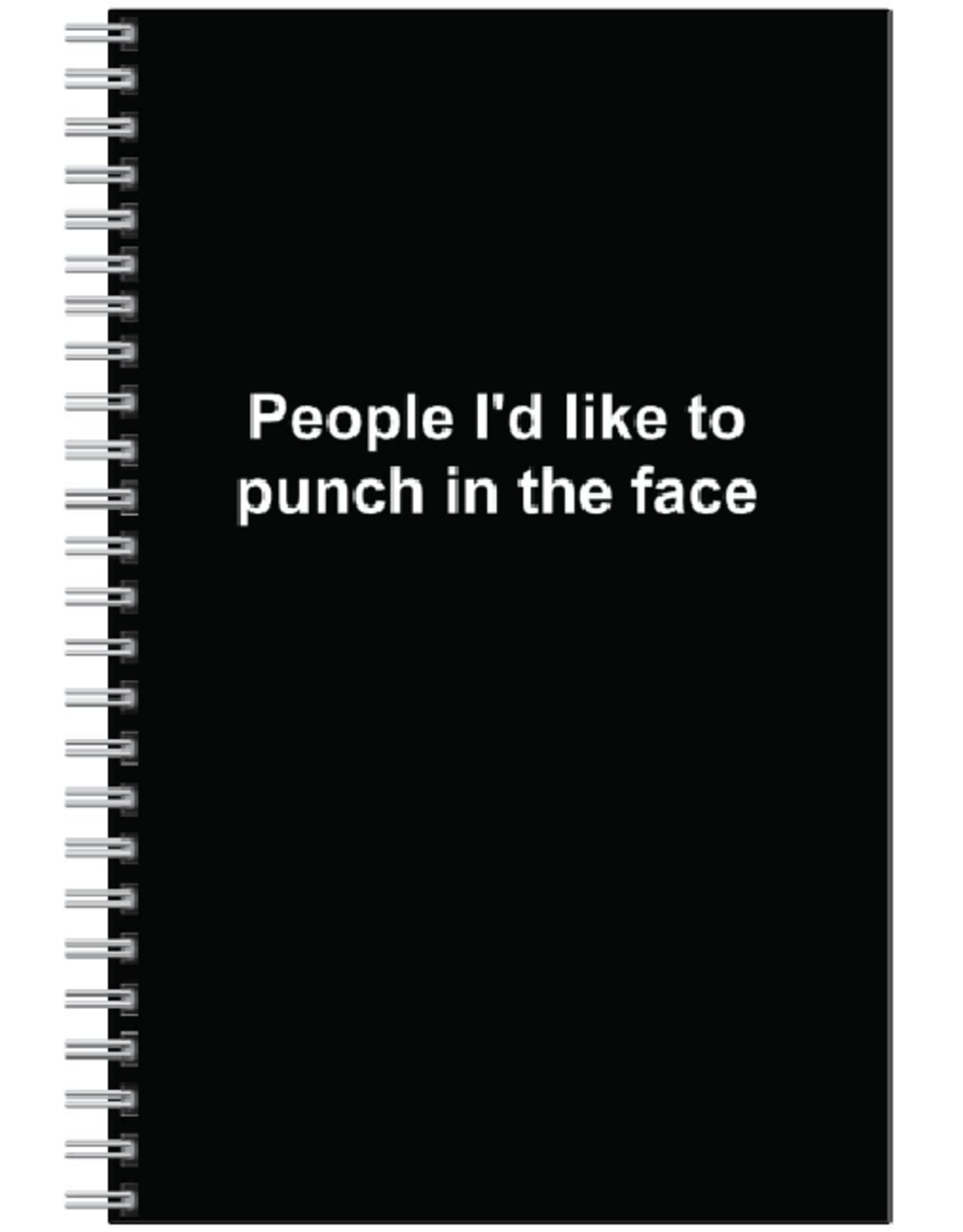 Notebook - People I Would Like To Punch In The Face