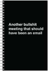 Notebook - Another Bullshit Meeting