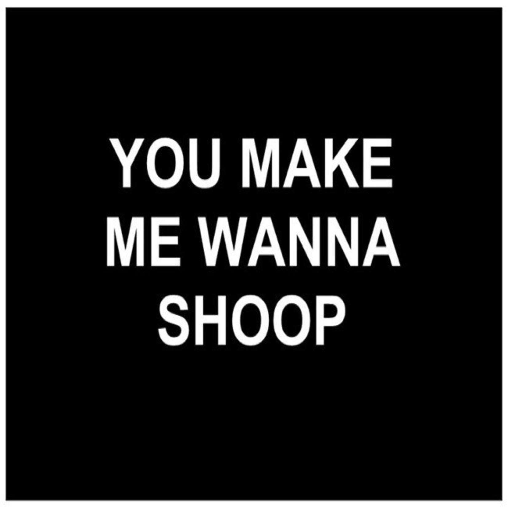 Bad Annie's Card #128 - You Make Me Wanna Shoop