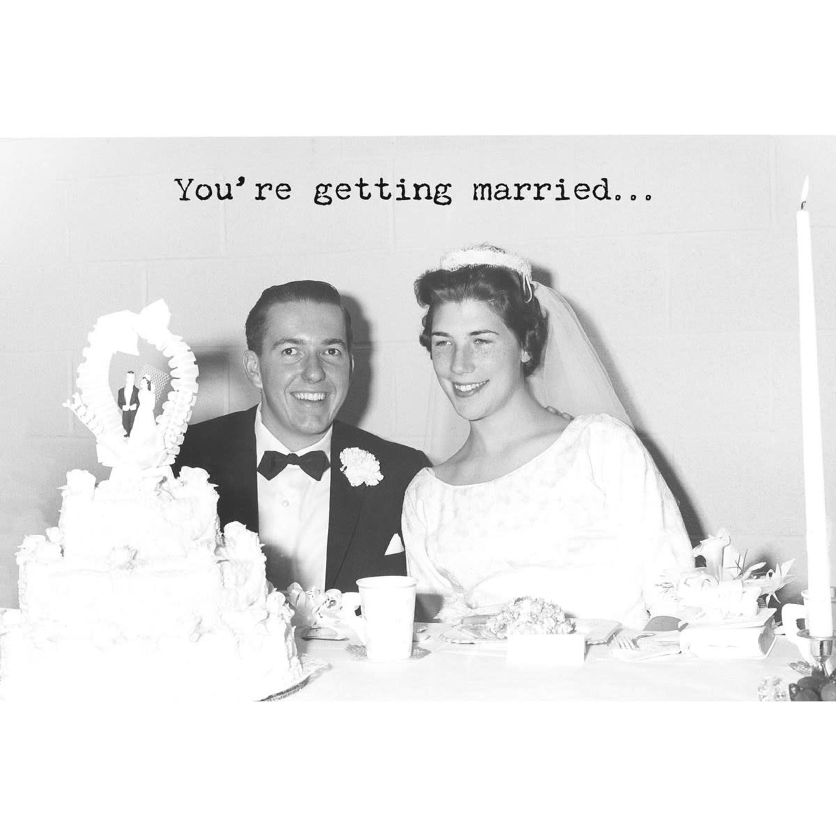 Card - You're Getting Married. I'm Getting Drunk.