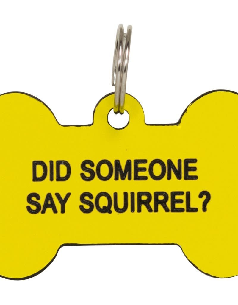 Dog Tag - Did Someone Say Squirrel
