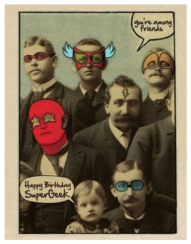 MCM Card - Youre Among Friends Happy Birthday Supergeek