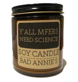 Bad Annie's Candle - Yall Mfers Need Science