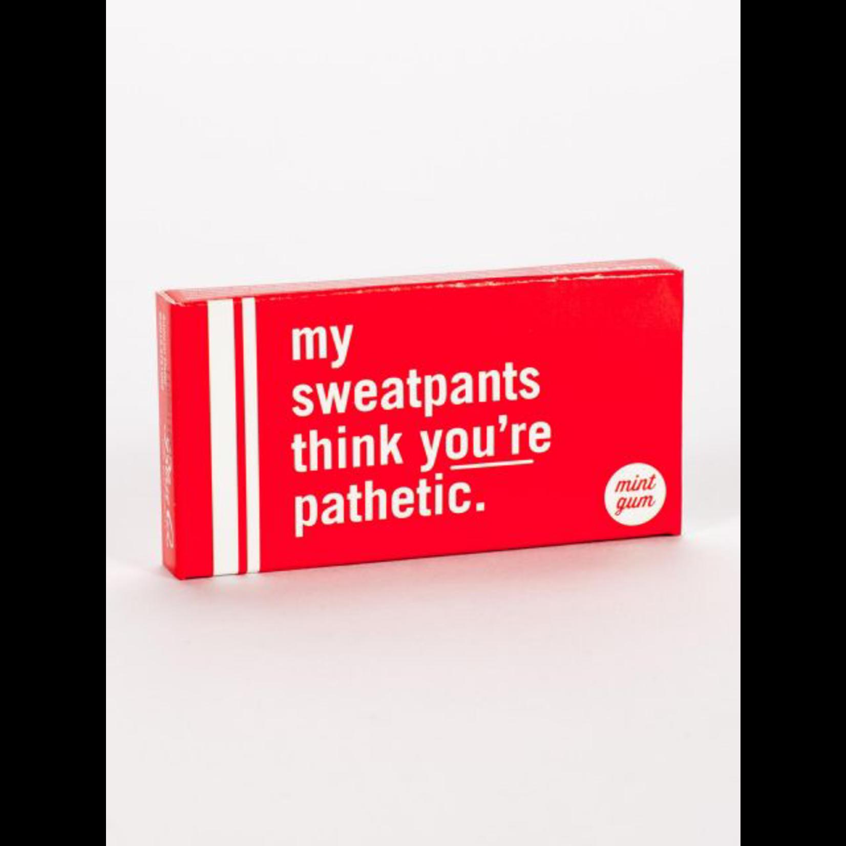 Gum - My Sweatpants Think Youre Pathetic