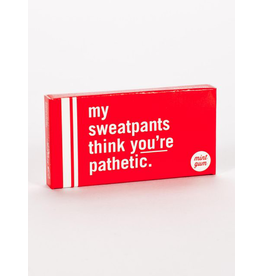 Gum - My Sweatpants Think Youre Pathetic