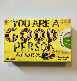 Soap - You Are A Good Person But Thats Ok