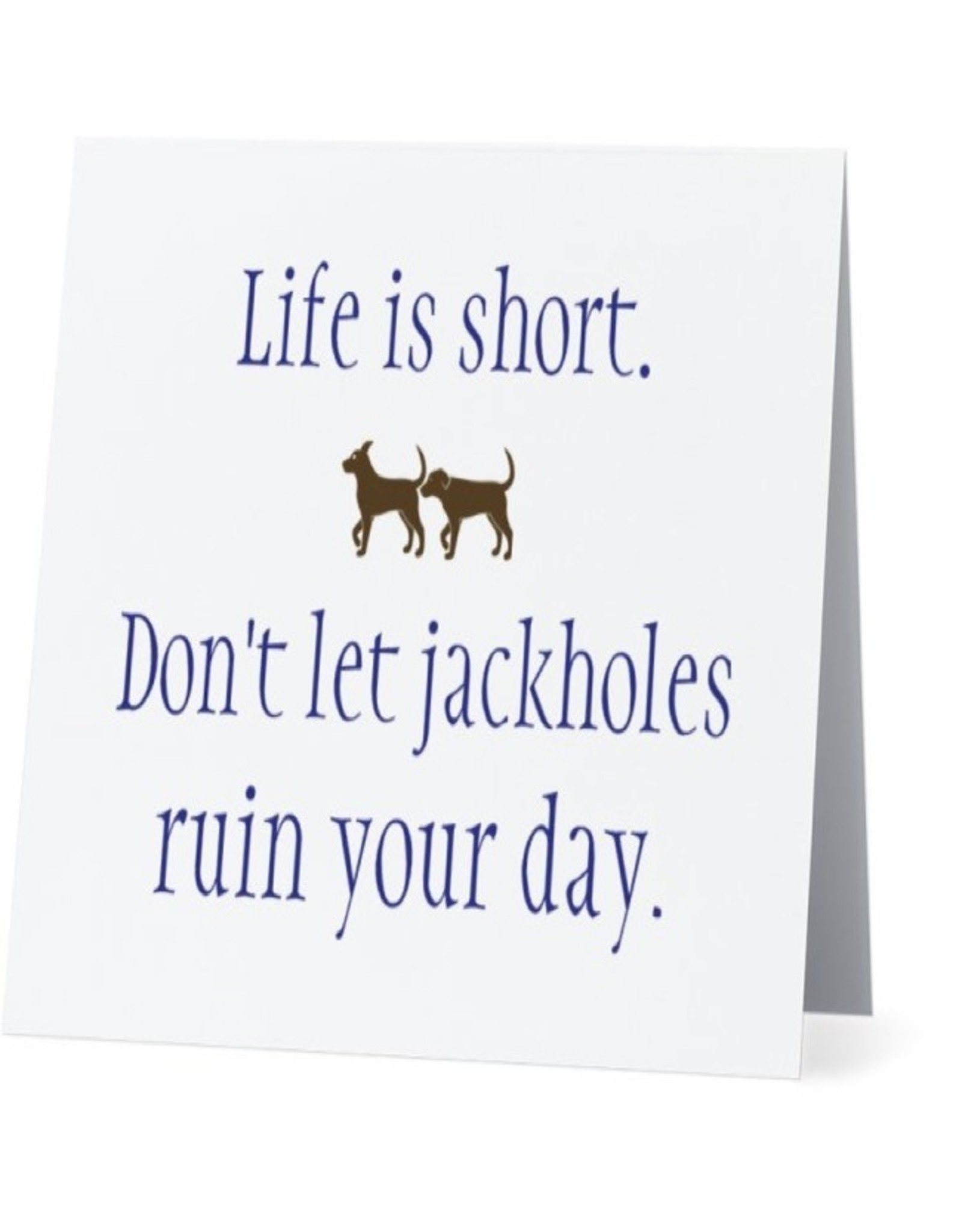Card #019 - Dont Let Jackholes Ruin Your Day