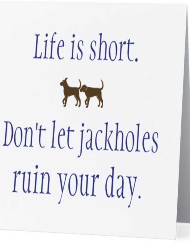 Annies Card #019 - Dont Let Jackholes Ruin Your Day