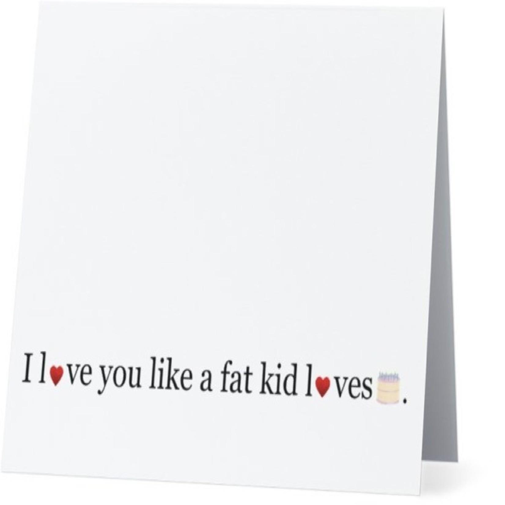 Bad Annie's Card #007 - Love You Like A Fat Kid Loves Cake