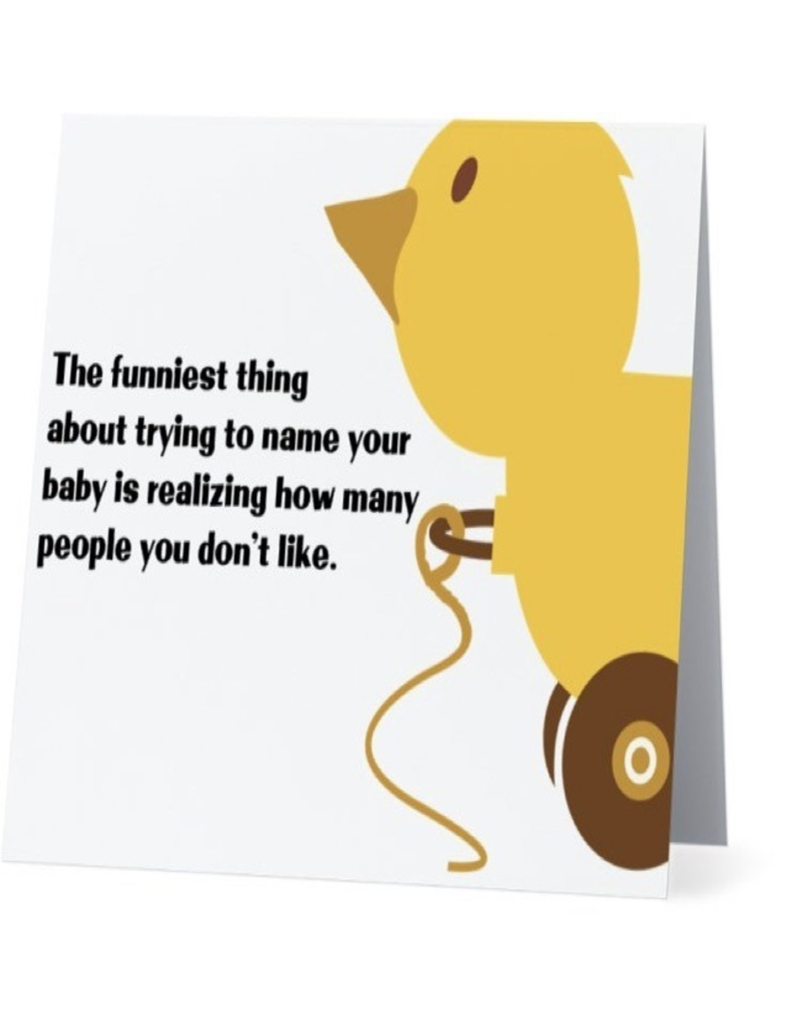 Card #031 - Funniest Thing About Name Your Baby Is Realizing How Many People You Dont Like