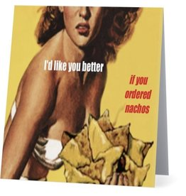 Card #090 - Like You Better If You Ordered Nachos