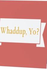 Annies Card #080 - Whaddup Yo