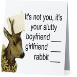 Bad Annie's Card #078 - Its Not You Its Your Slutty