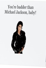 Card #043 - Badder Than Michael Jackson