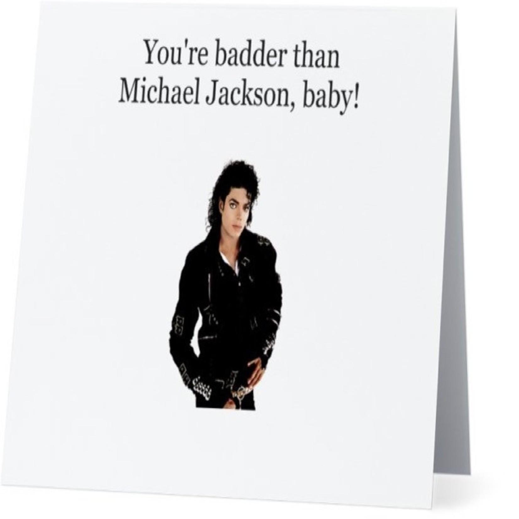 Bad Annie's Card #043 - Badder Than Michael Jackson