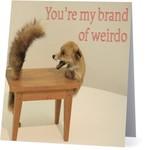 Bad Annie's Card #101 - Youre My Brand Of Weirdo