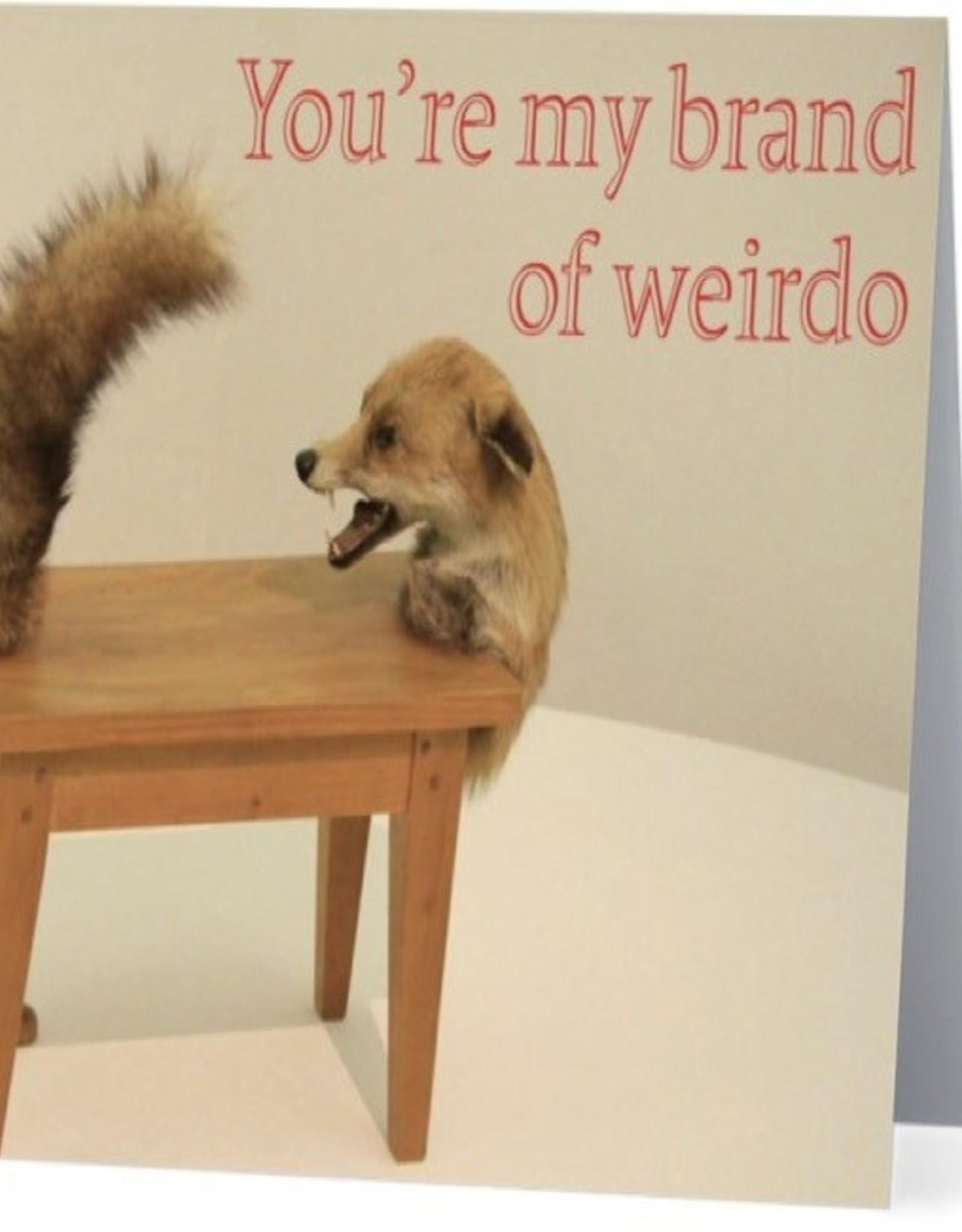 Card #101 - Youre My Brand Of Weirdo