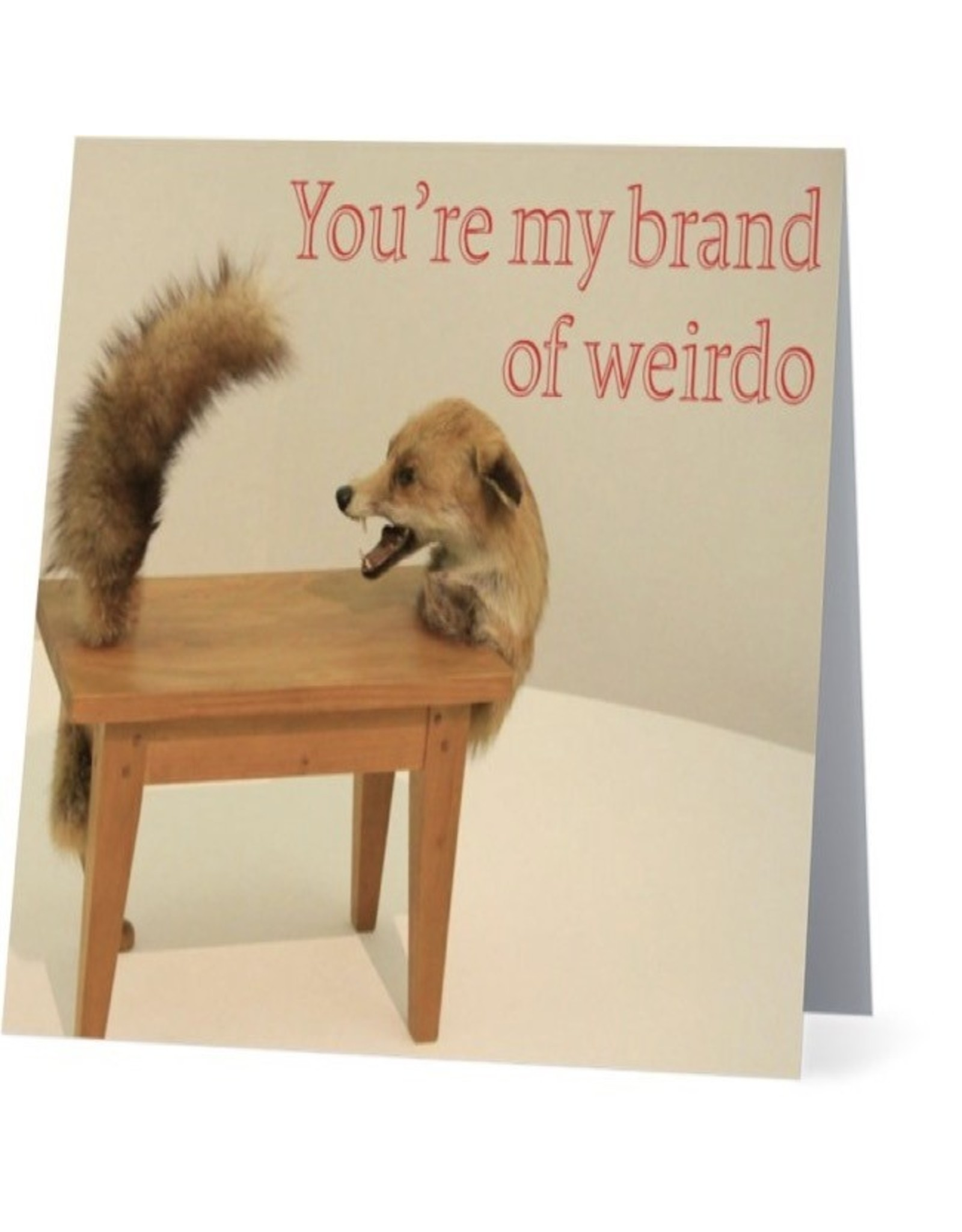Card #101 - Youre My Brand Of Weirdo