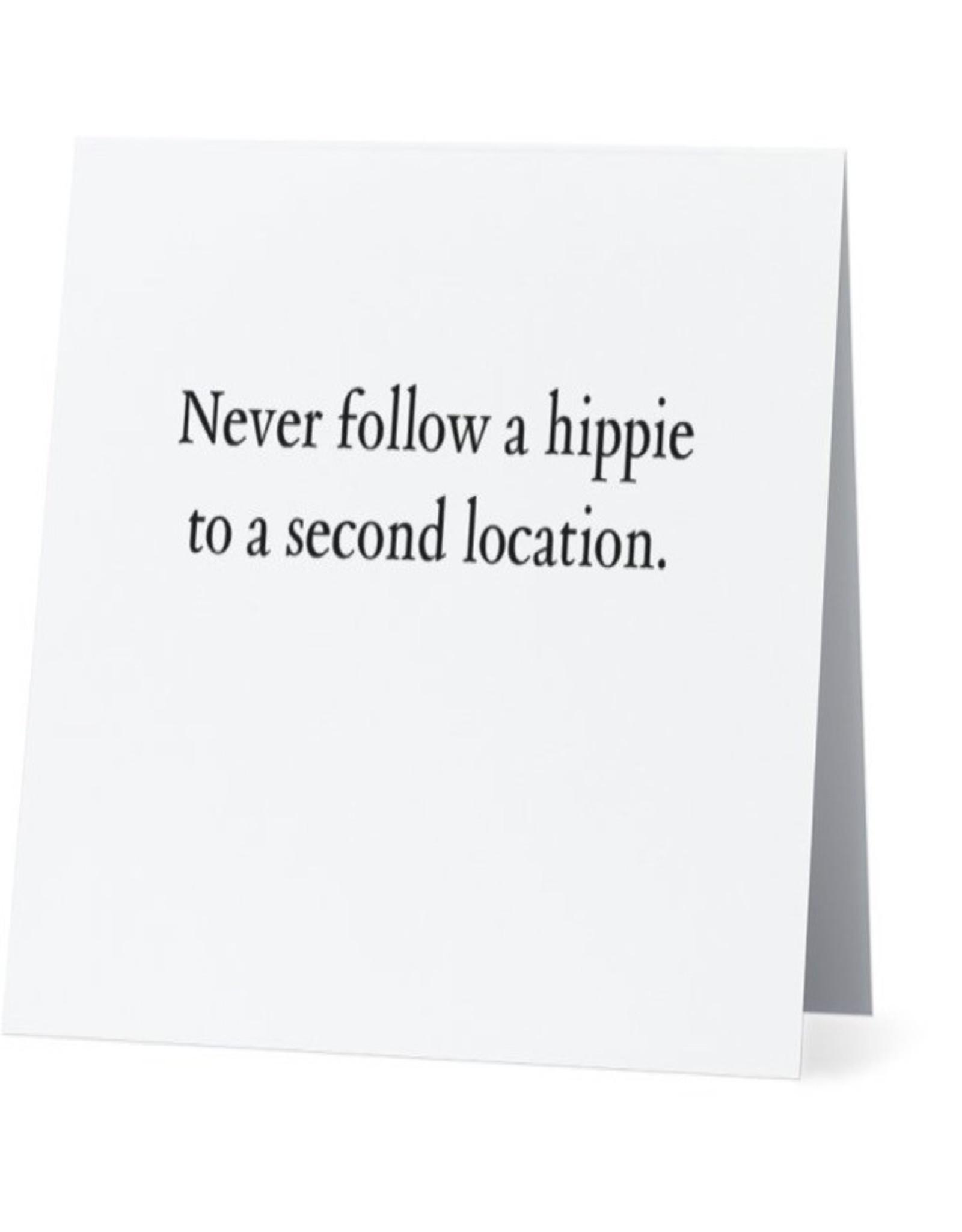 Card #073 - Never Follow A Hippie