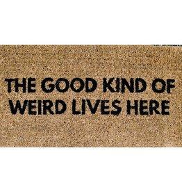 Creative Co-Op Door Mat - The Good Kind Of Weird Lives Here