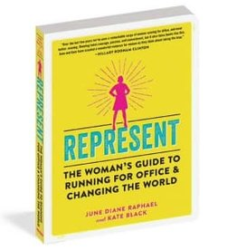 Workman Publishing Book - Represent : The Woman's Guide To Running For Office & Changing The World