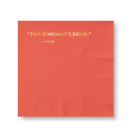 Napkins - This is Mommy's Drink