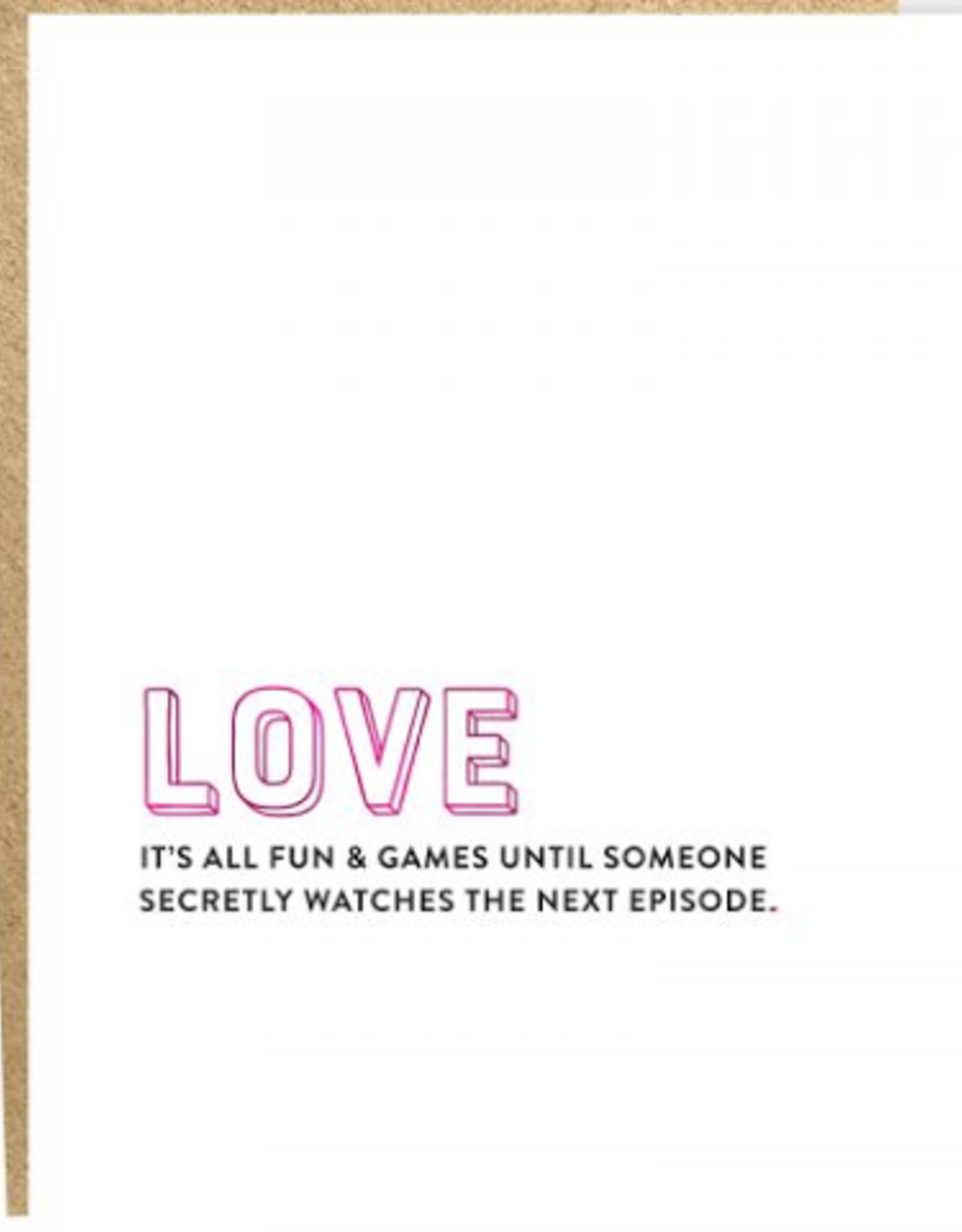 Card #462 - LOVE It's All Fun And Games Until Next Episode