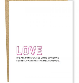 SAP Card # 462 - LOVE It's All Fun And Games Until Next Episode
