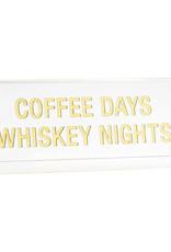 Sign (Desk) - Coffee Days Whiskey Nights