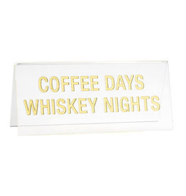 Desk Sign - Coffee Days Whiskey Nights