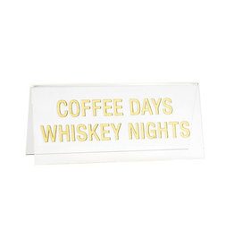 Sign (Desk) - Coffee Days Whiskey Nights