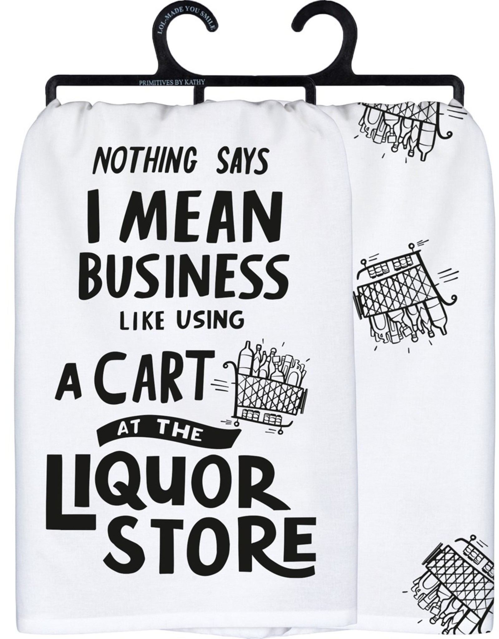 Dish Towel - Nothing Says I Mean Business Like Using A Cart At The Liquor Store
