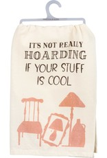 Dish Towel - Its Not Really Hoarding If Your Stuff Is Cool