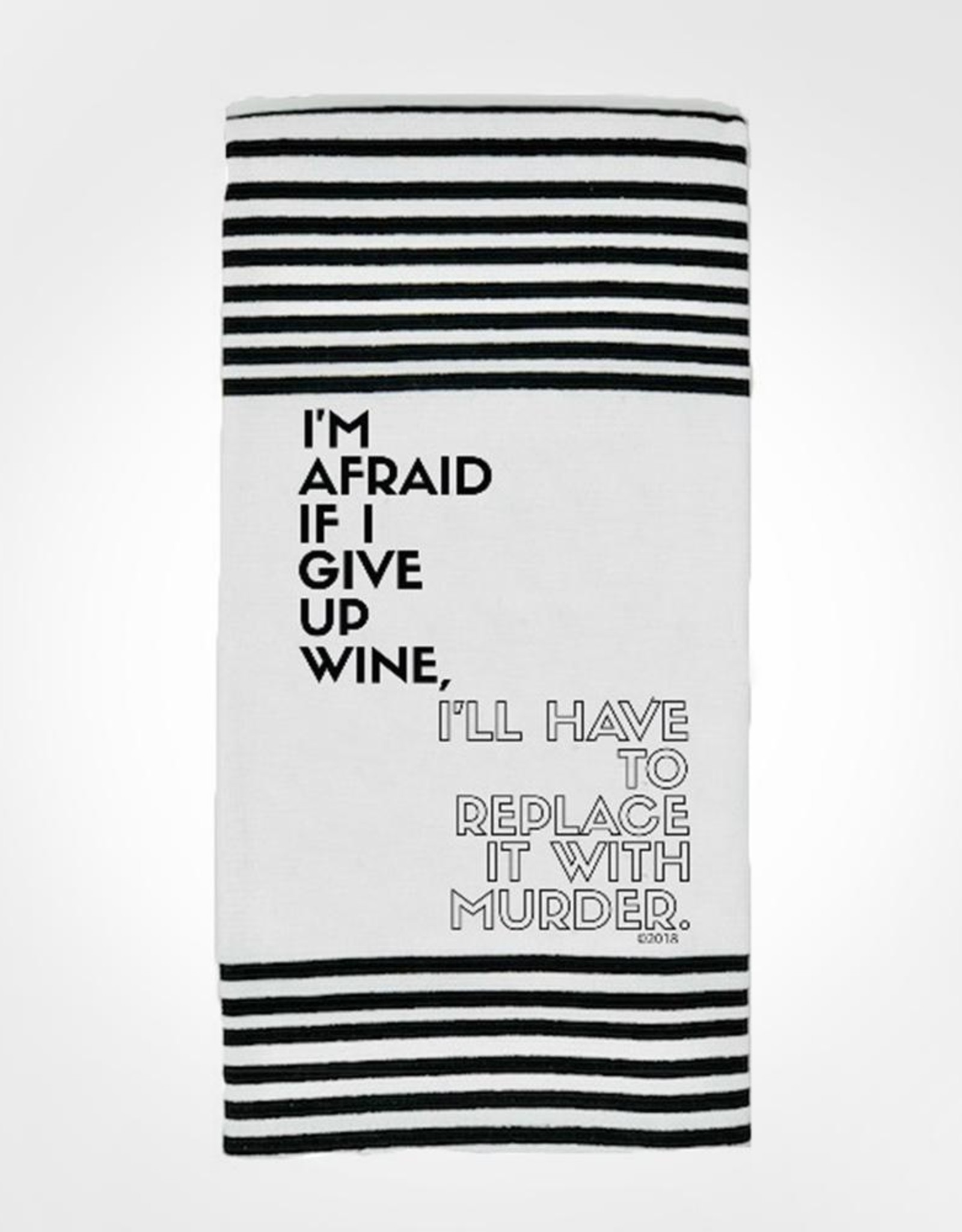 Dish Towel (Premium) - I'm Afraid If I Give Up Wine, I'll Have To Replace It With Murder