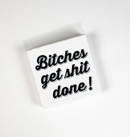 Napkins - Bitches Get Shit Done