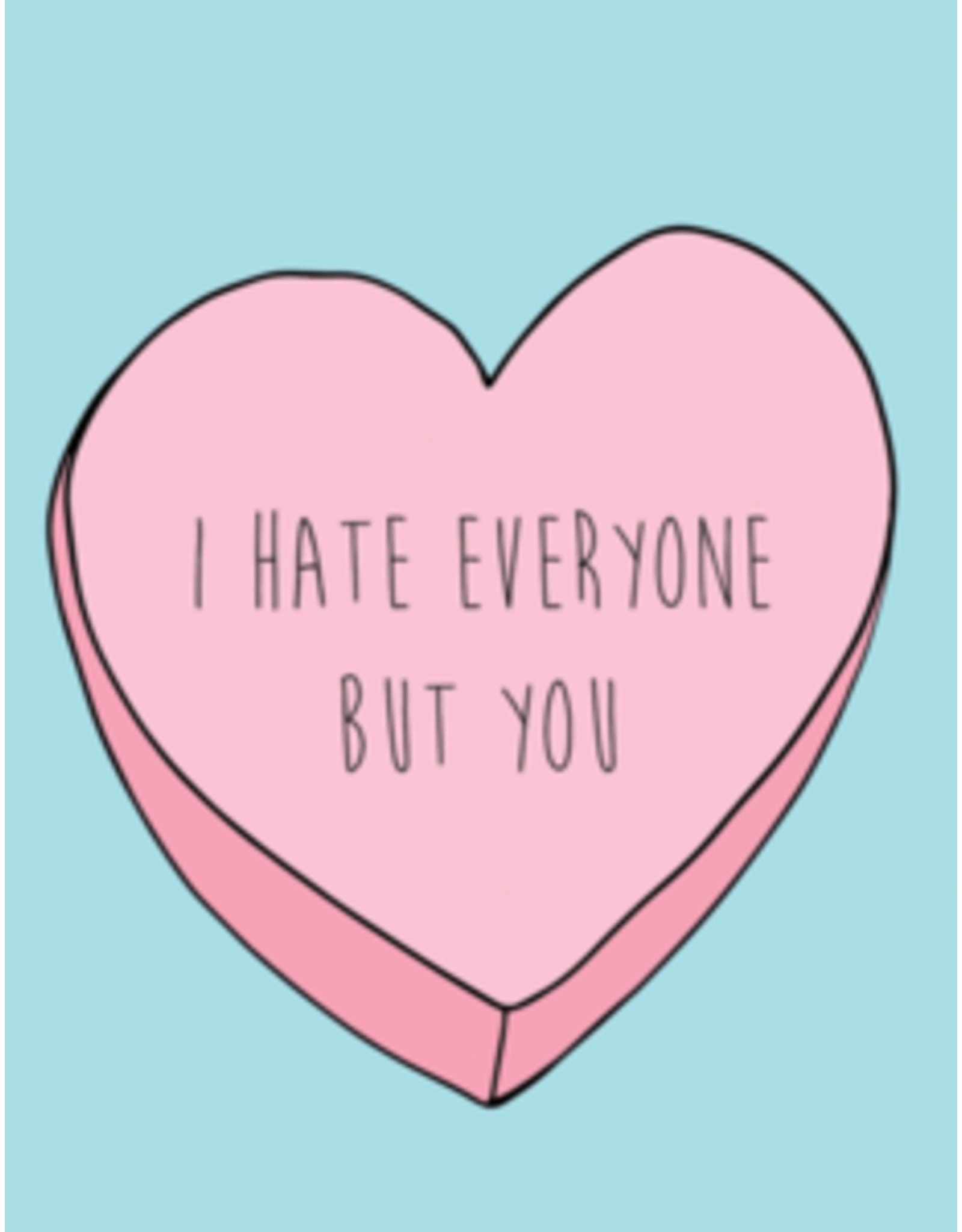 Card - I Hate Everyone But You