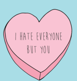 Card - I Hate Everyone But You