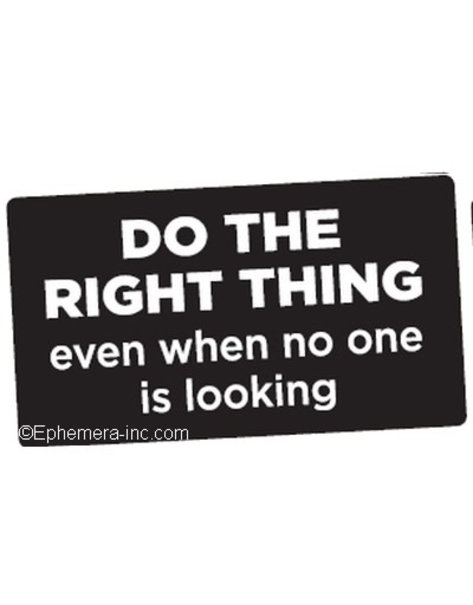 Sticker - Do The Right Thing Even When No One Is Looking