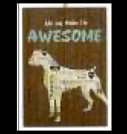 Ornament - Dog (My Dog Thinks I'm Awesome)