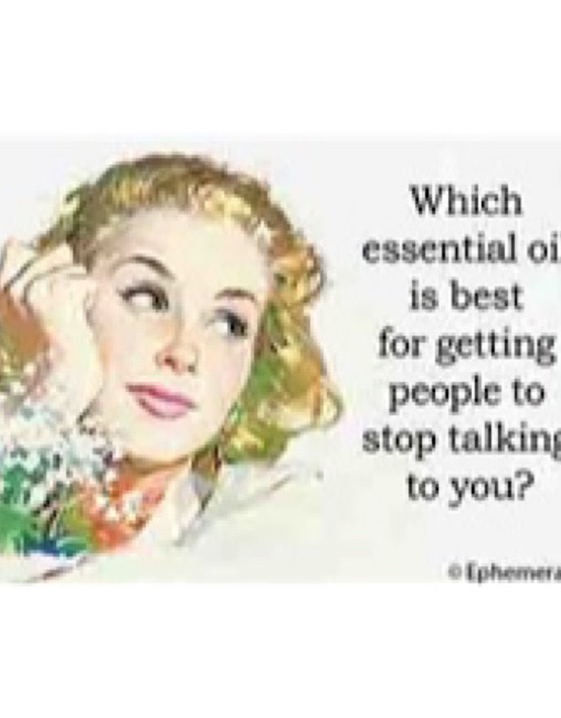 Magnet - Which Essential Oil Is Best For Getting People To Stop Talking To You