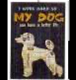 Kurt S. Adler Ornament - Dog (I Work Hard So My Dog)