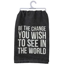 Tea Towel - Be The Change You Wish To See In The World