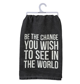 Dish Towel - Be The Change You Wish To See In The World
