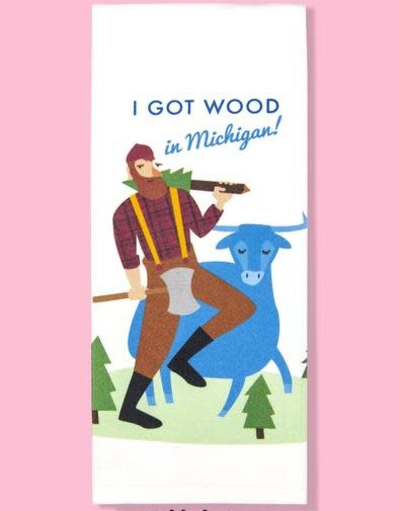 Tea Towel - I Got Wood In Michigan