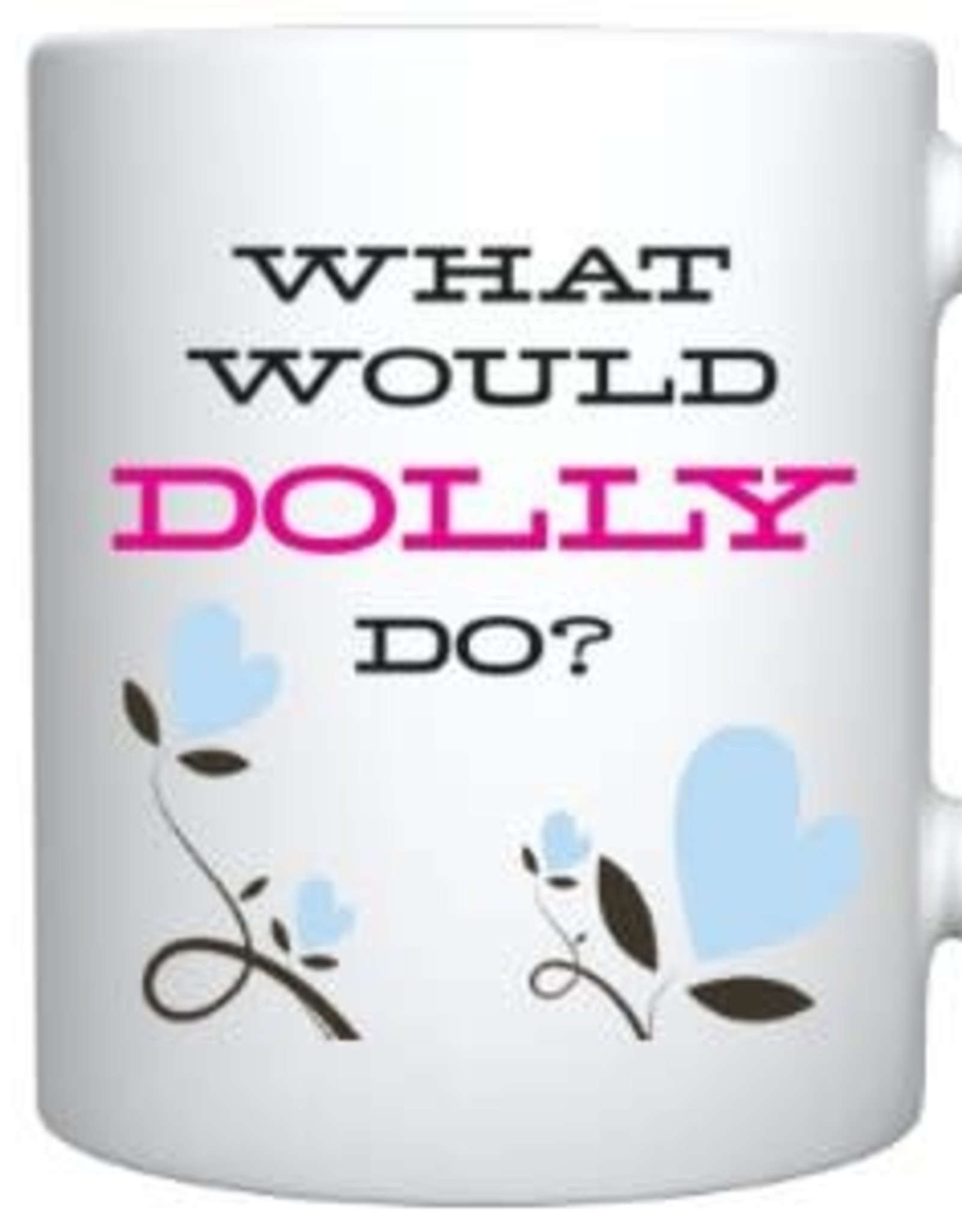 Mug - What Would Dolly Do (Dolly Parton)
