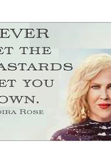 Annies Card #131 - Never Let The Bastards Get You Down -Moira Rose