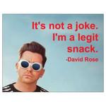 Bad Annie's Card #132 - Its Not A Joke Im A Legit Snack - David Rose